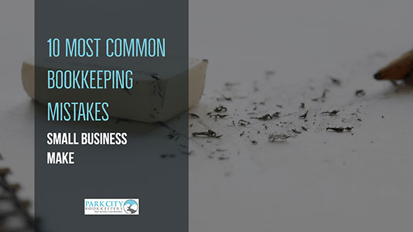 Top 10 Most Common Bookkeeping Mistakes Small Businesses Make