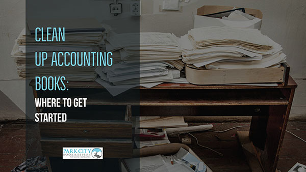 Clean Up Accounting Books: Where to Get Started