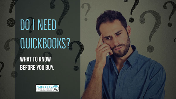 Do I need QuickBooks? What You Should Know Before You Purchase