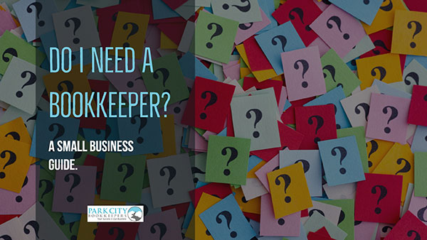 Do I Need a Bookkeeper? A Small Business Guide