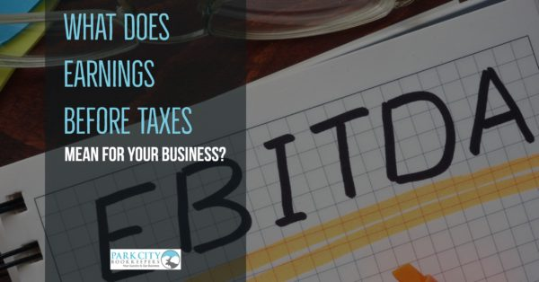 What Does Earnings Before Taxes Mean for Your Business?