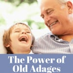 An image of a grandfather with his grandson - the Power of Old Adages