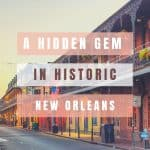 An image of the French Quarter in New Orleans and a text overlay that says A Hidden Gem in Historic New Orleans