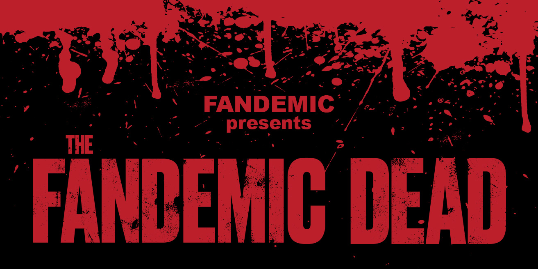 Fandemic presents The Fandemic Dead