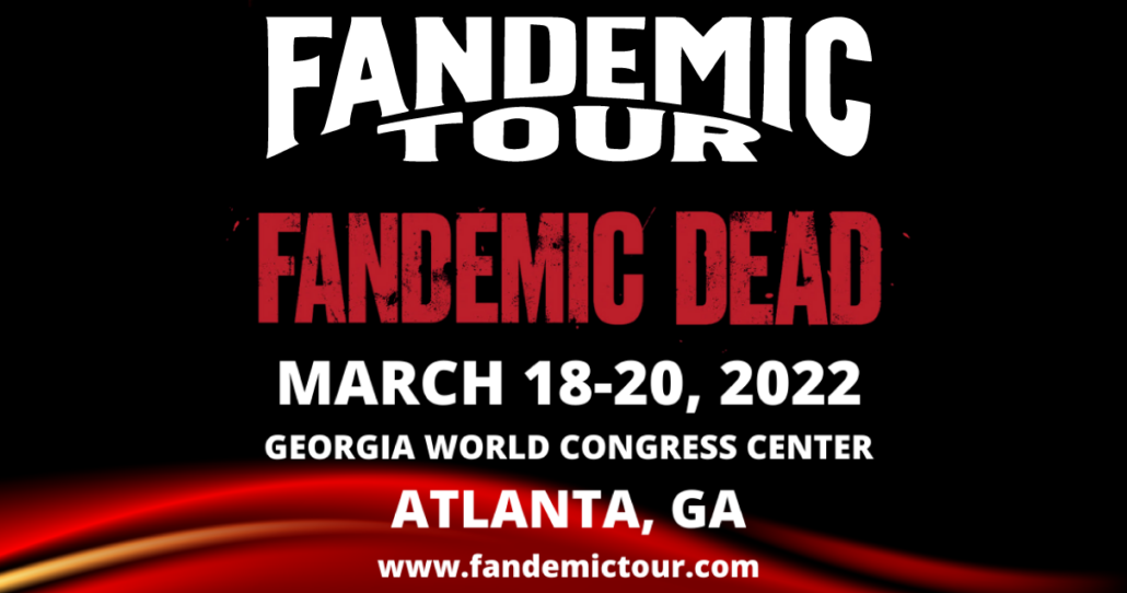 Fandemic Tour Atlanta, March 18-20, 2022. More details in text.