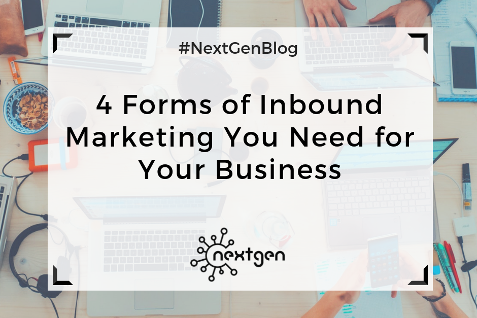 4 Forms of Inbound Marketing You Need for Your Business