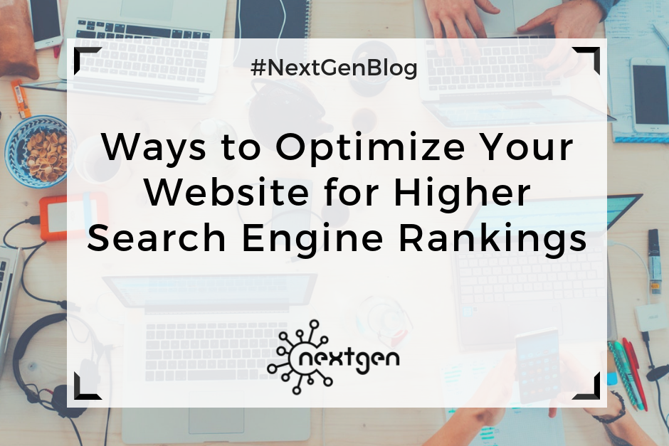 Ways to Optimize Your Website for Higher Search Engine Rankings