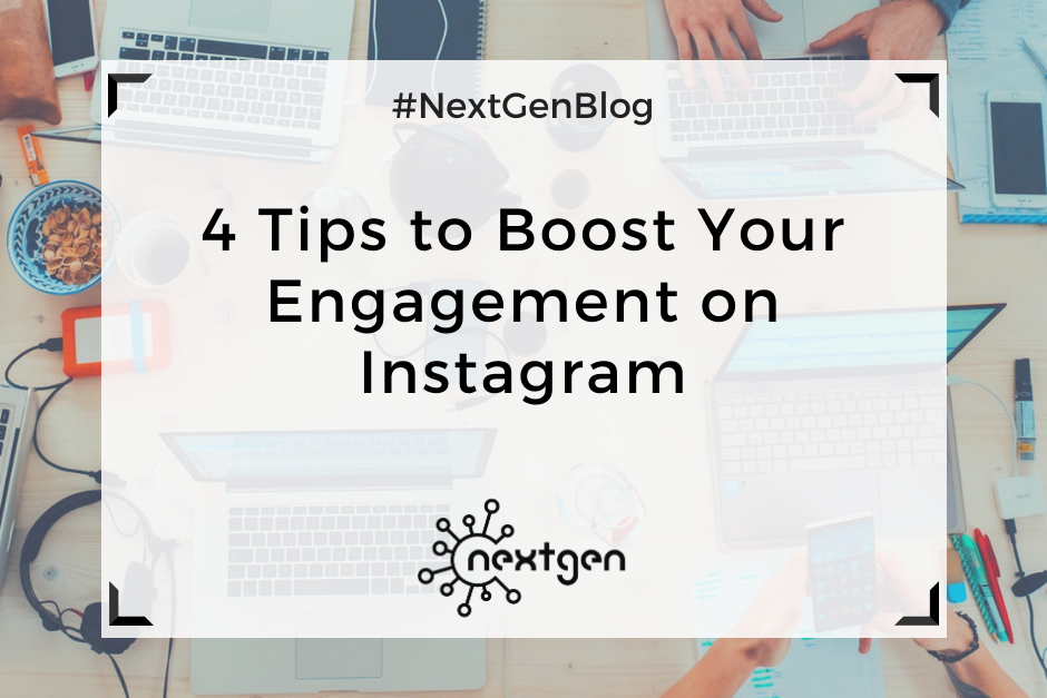 4 Tips to Boost Your Engagement on Instagram