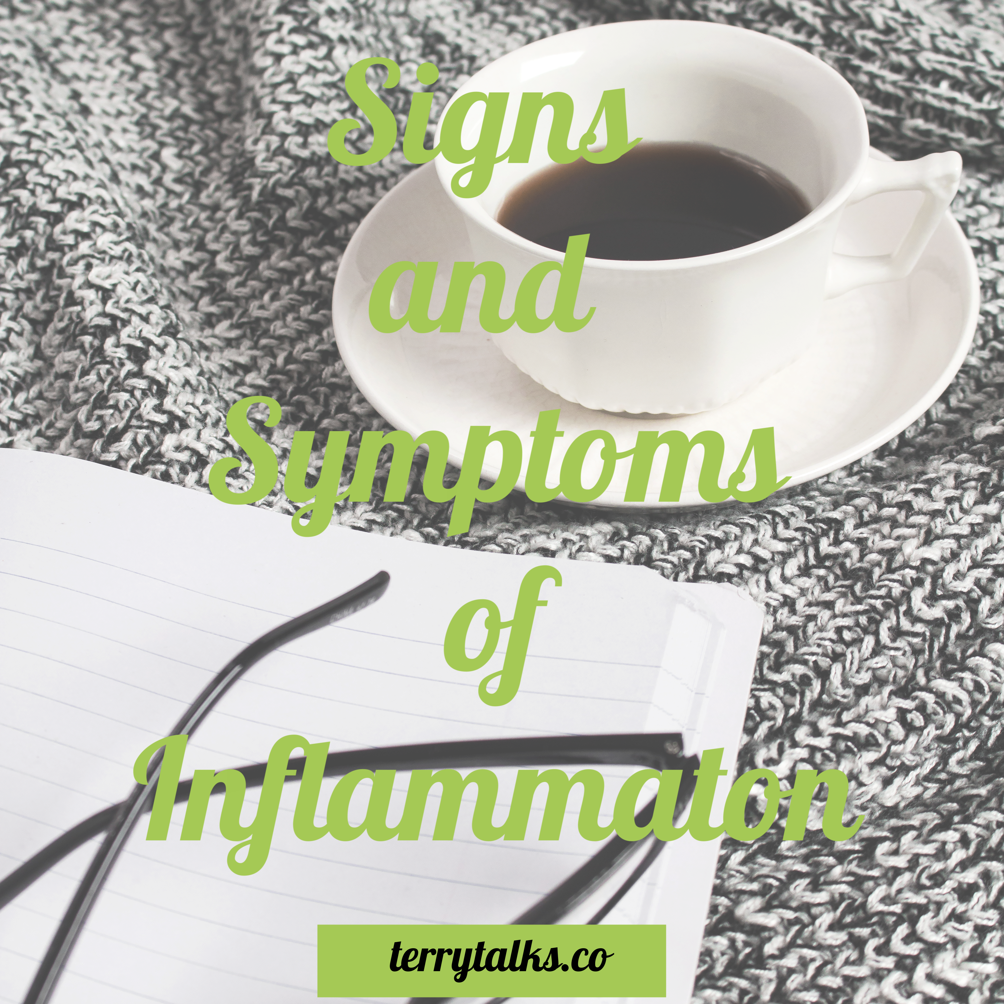 Signs and Symptoms of Inflammation