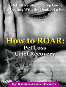 How to ROAR Pet Loss Grief Recovery book