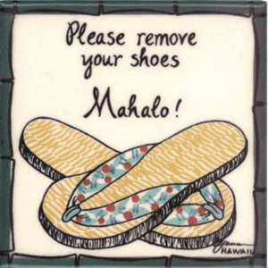 """Slippers Remove Shoes Mahalo 6"""" Tile"""