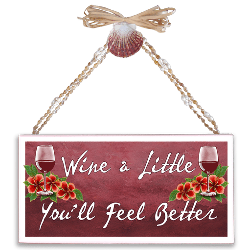 Wine a Little Your Feel Better Varnished Canvas Sign
