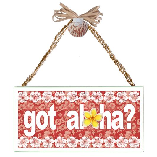 Got Aloha? Varnished Canvas Sign