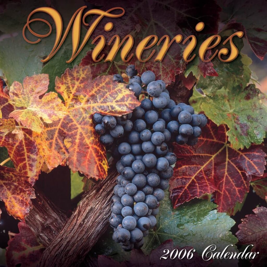A calendar cover on Wineries with photography by Craig Lovell