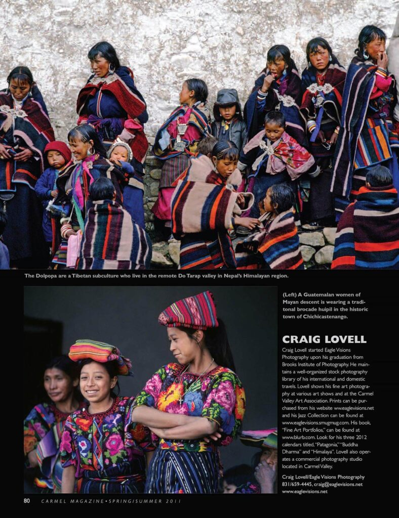 This article on Tribal Cultures from around the world was published by Carmel Magazine.  The portraits are from indigenous cultures in native dress.