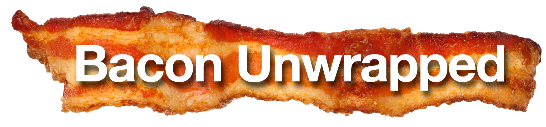 Bacon Unwrapped