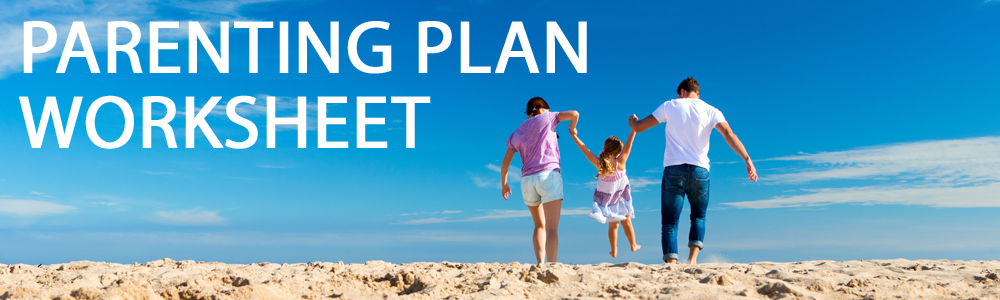 A women and man swinging their daughter on the beach with a blue sky and parenting plan worksheet written in white text beside them