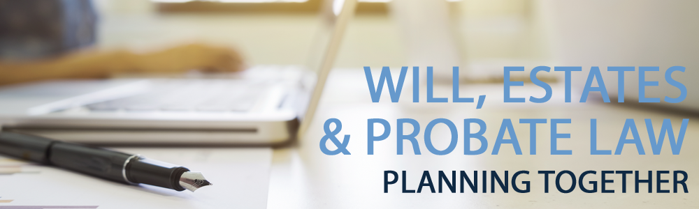 A blurred out photo of a pen and a laptop on a desk. On the write it says will, estates, and probate law in light blue text. Then under it it says planning together in navy blue text.
