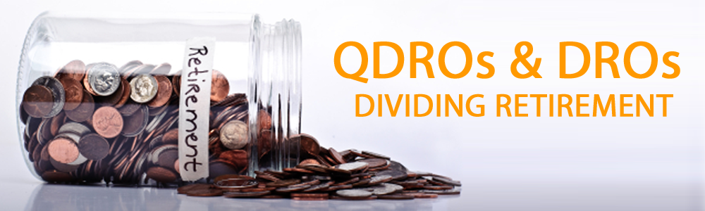 A tipped over jar filled with pennies with retirement written on it, with QDROs and DROs in orange text above it.