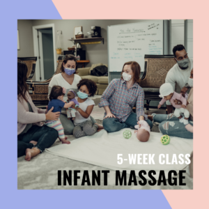 baby class, infant massage, postpartum support, moms groups, baby massage, tummy time