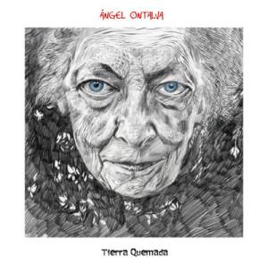 Angel Ontalva - Tierra Quemada