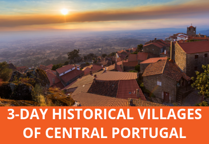 3-DAY HISTORICAL VILLAGES OF CENTRAL PORTUGAL TOUR