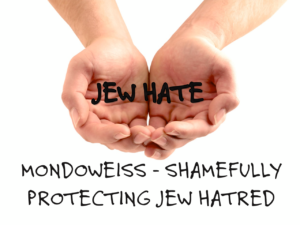 Mondoweiss protecting Jew hate