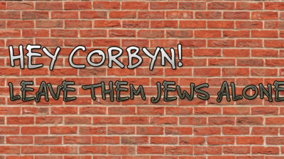 Corbyn Leave them Jews alone
