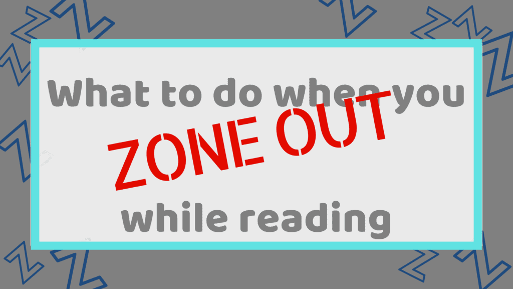 how to not zone out while reading