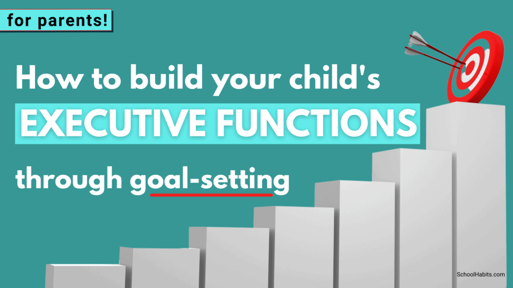 how to build your child's executive function skills through goal setting