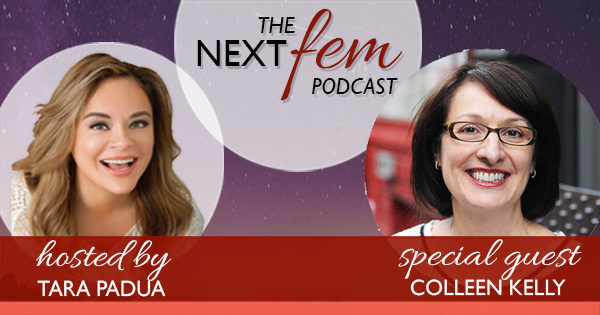 Debunking the Company Culture Myth - with Colleen Kelly | NextFem Podcast with Tara Padua