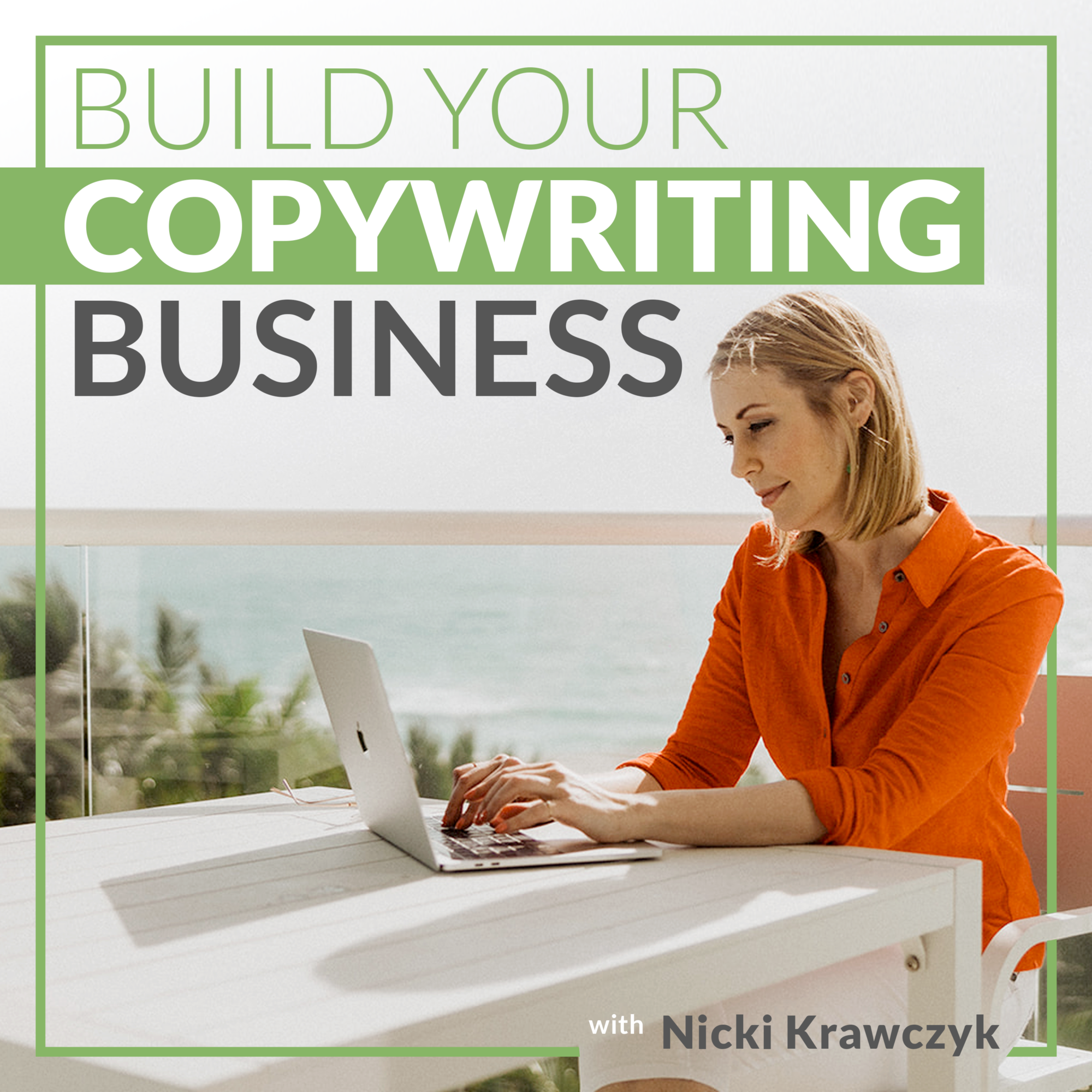 Nicki Krawczyk, founder of Filthy Rich Writer and the Build Your Copywriting Business podcast