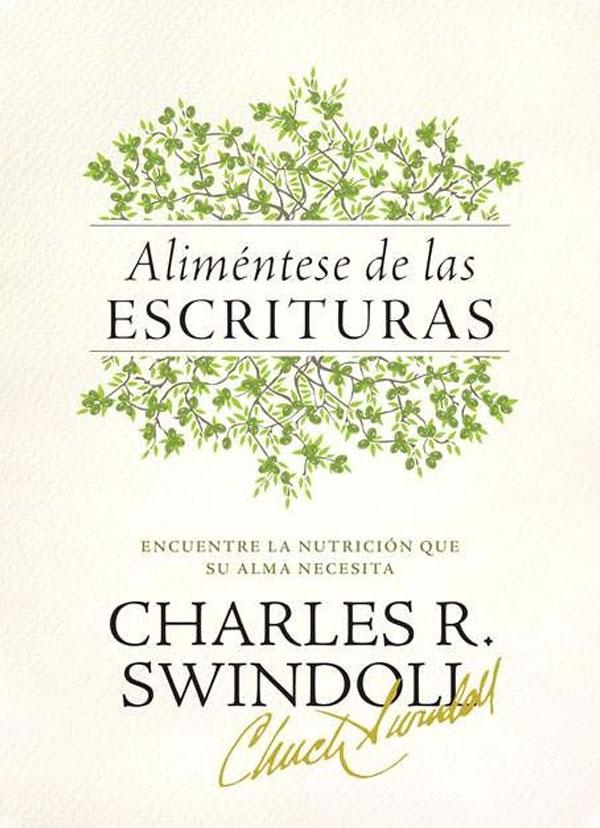 Fotografía del libro Alimentese de las Escrituras del Dr. Charles R Swindoll