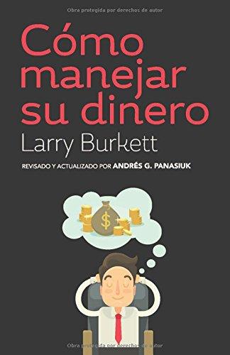 Como Manejar su dinero - Larry Burket