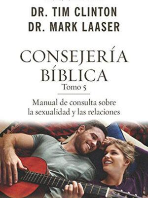 Portada de Consejería Bíblica 5: manual de consulta sobre la sexualidad y las relaciones