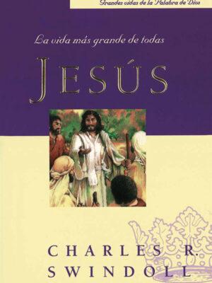 Portada del libro Jesús: la vida más grande de todas por Charles R. Swindoll