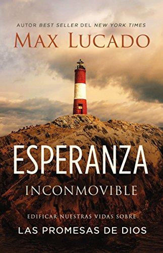 Esperanza Inconmovible - Max Lucado
