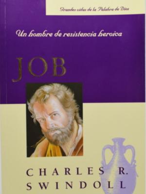 Job un hombre de resistencia heroica