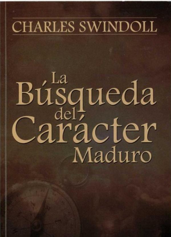 La búsqueda del Carácter Maduro
