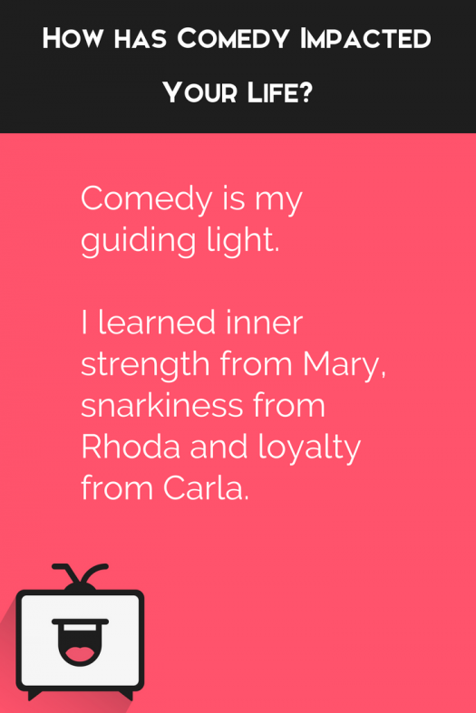 "How has comedy impacted your life? ""Comedy is my guiding light"""