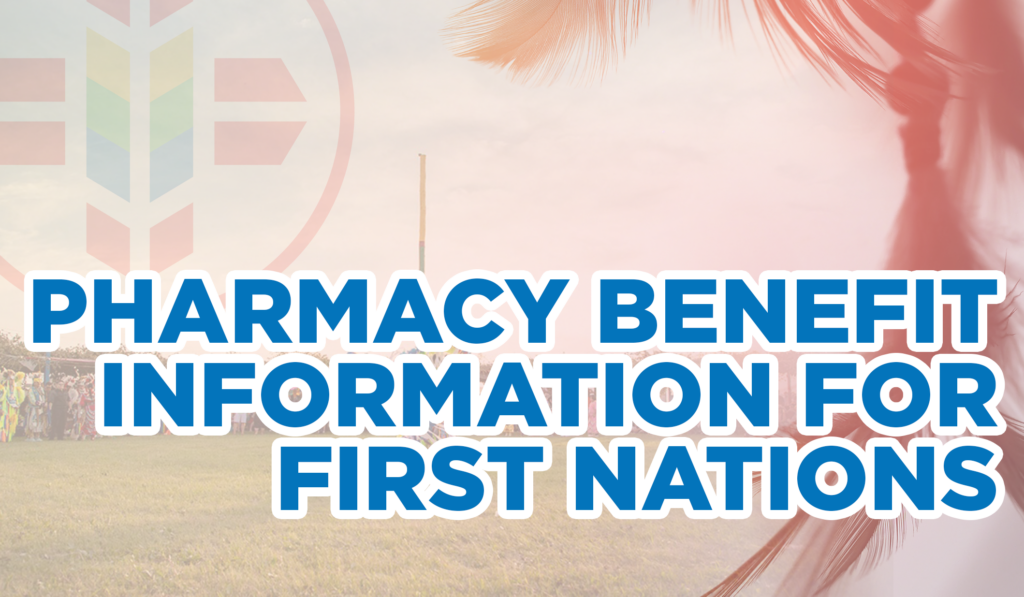 Pharmacy Benefit Information for First Nations