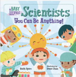 Baby Loves Scientists. You can be anything