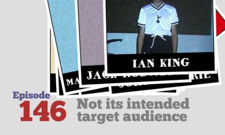 Podcast 146: Not The Target Audience