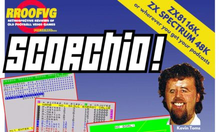 Podcast 204: Scorchio, Part 1 – Football Manager (1982)