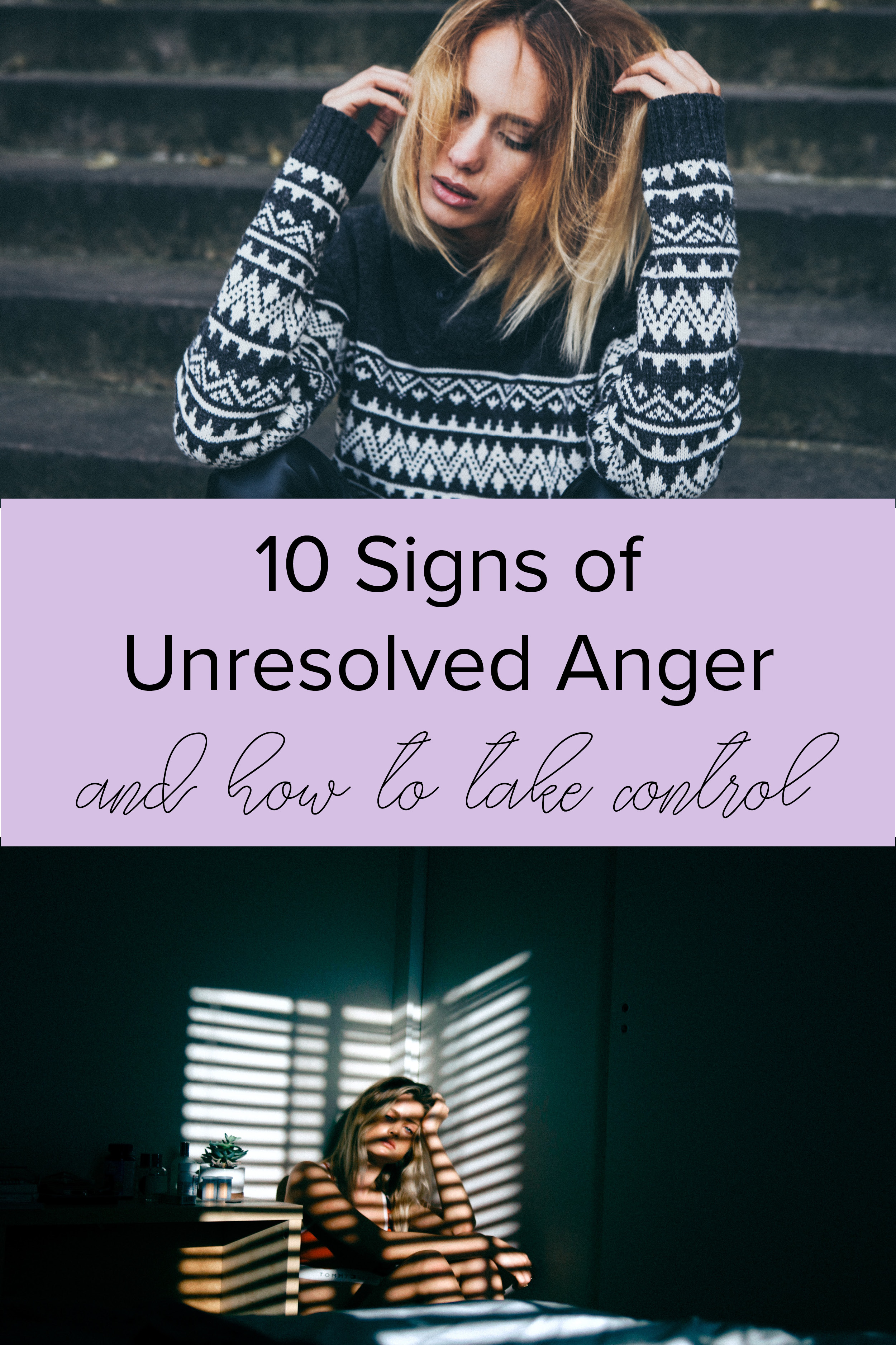 10 SIGNS OF UNRESOLVED ANGER: and how to take control