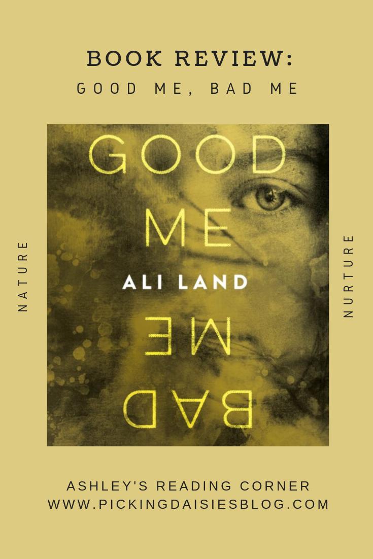 Ashley's Reading Corner: Good Me, Bad Me by Ali Land
