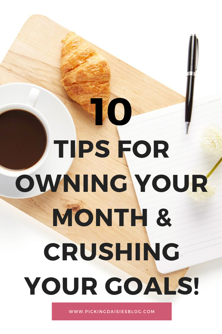 10 Tips For Owning Your Month & Crushing Your Goals