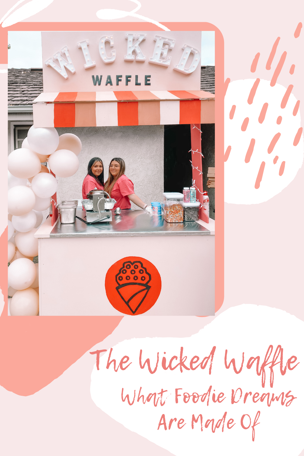 The Wicked Waffle- What Foodie Dreams Are Made Of
