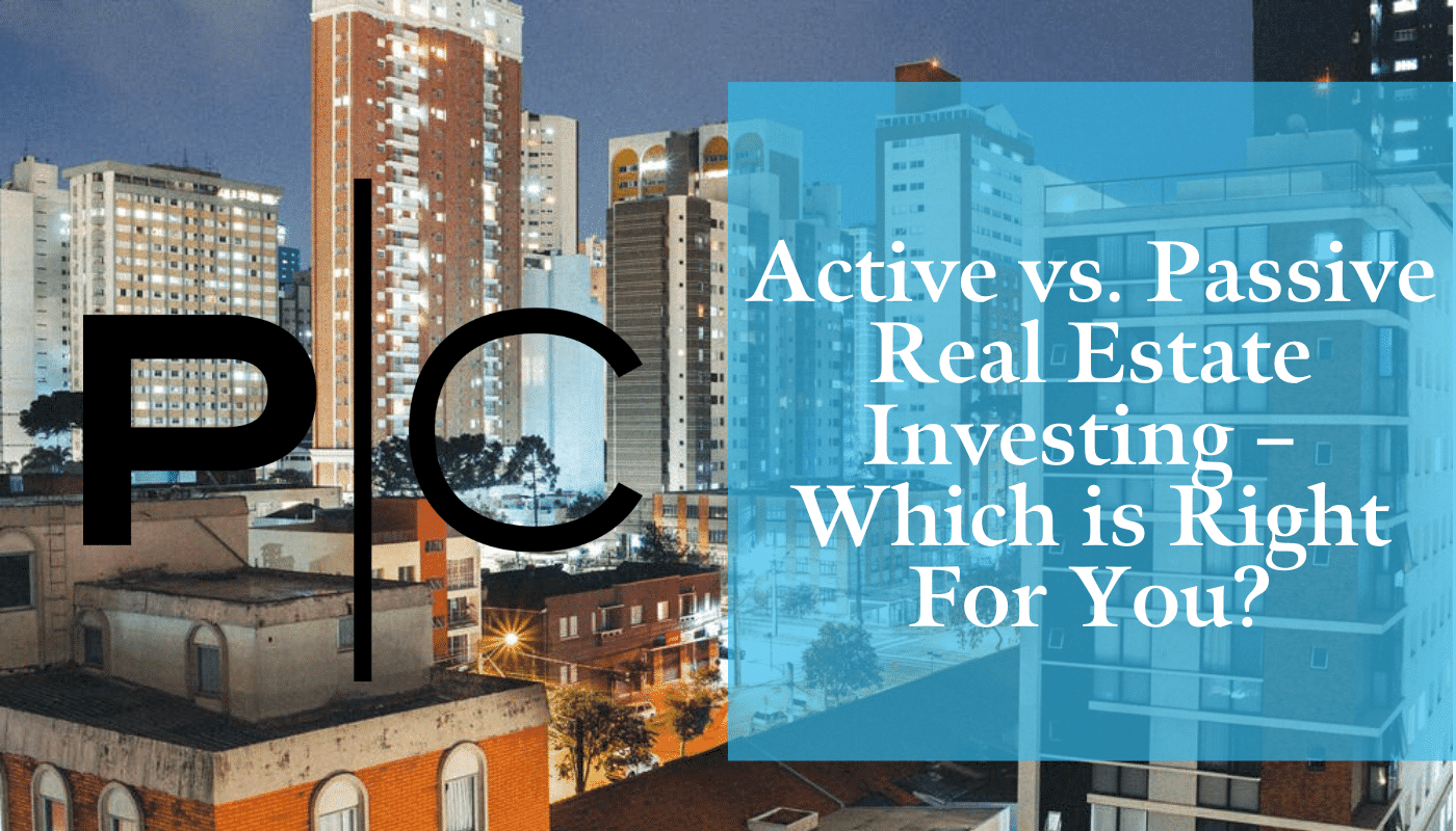 Active vs. Passive Real Estate Investing GÇô Which is Right for You
