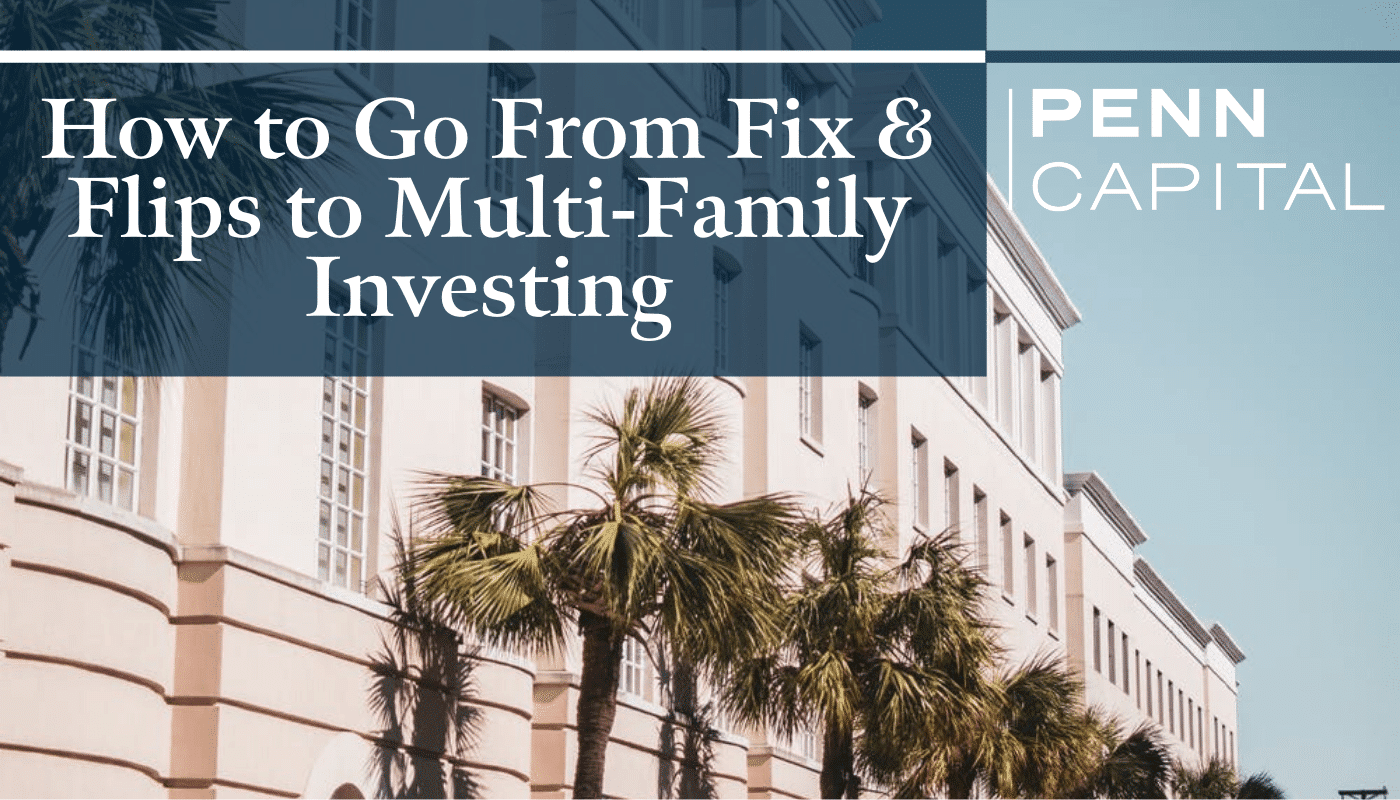How to Go from Fix & Flips to Multi-Family Investing - LI